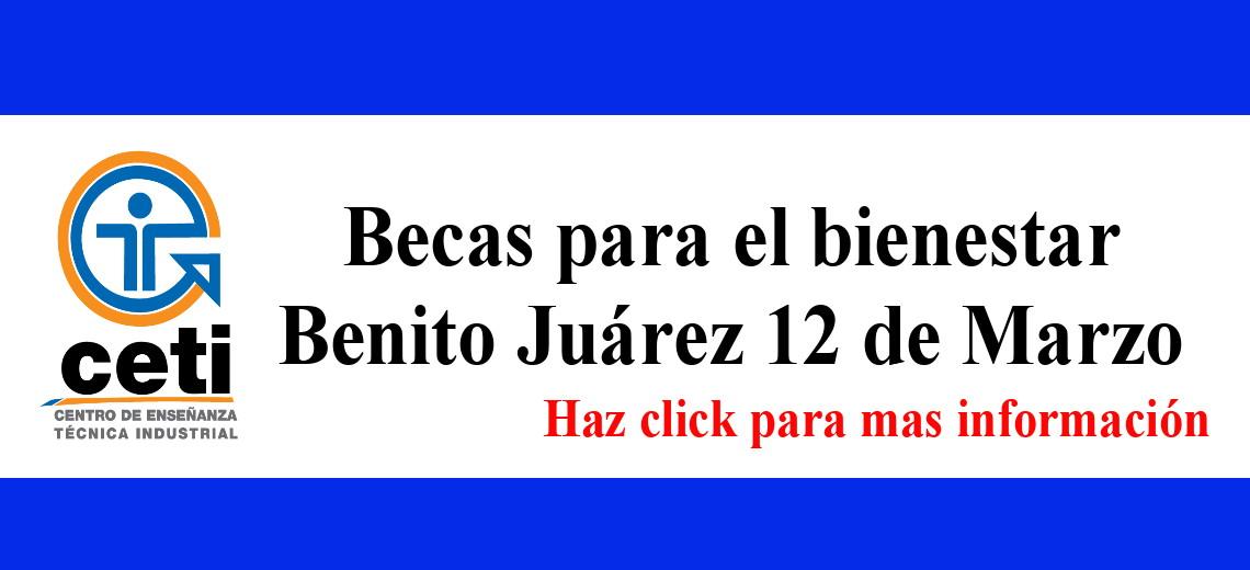 BIENESTAR BENITO JUÁREZ 12 de marzo